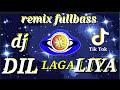Dj Dil Laga Liya Viral Tiktok Remix Fullbass Dj Tiktok Terbaru  Mp3 - Mp4 Download
