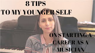 8 TIPS FOR YOUNG PROFESSIONALS ON STARTING A CAREER AS A MUSICIAN