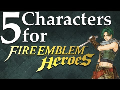 Top 5 Characters For Fire Emblem: Heroes (July 2017)
