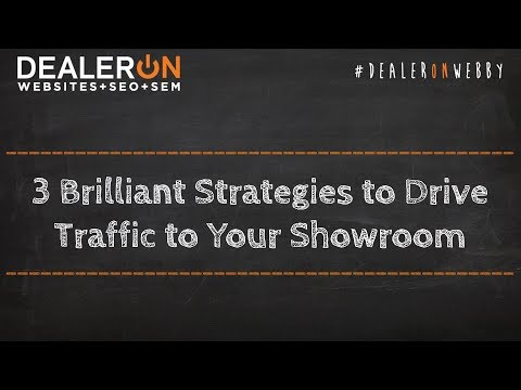 3 Brilliant Strategies to Drive Traffic to Your Showroom