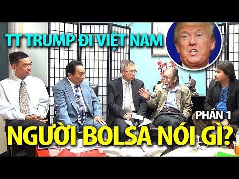 Download Youtube: Nhân sĩ Bolsa nói gì vụ Tổng thống Mỹ Donald Trump sang Việt Nam? (P1)