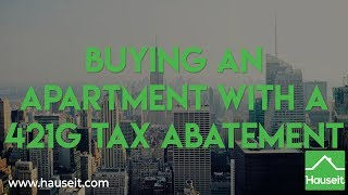 Buying an Apartment with a 421G Tax Abatement (2019) | Hauseit®