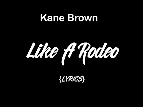 Kane Brown - Like A Rodeo (Lyric Video)
