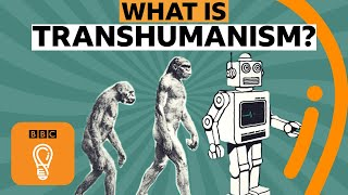 Transhumanism: Will humans evolve to something smarter? | A-Z of ISMs Episode 20 - BBC Ideas