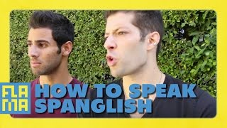 How to Speak Spanglish