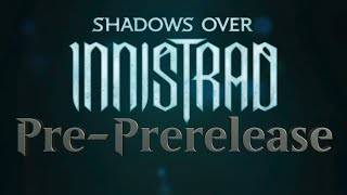 Magic: The Gathering – Shadows Over Innistrad Pre-Prerelease