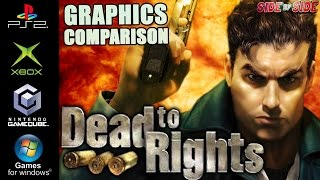 Dead to Rights | Graphics Comparison | ( PS2 , Gamecube , XBOX , PC )
