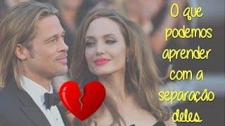 O que podemos aprender com a separação do Brad Pitt e da Angelina Jolie| Mariana Bonnás
