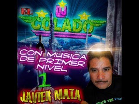 LA MUSICA DE EL COLADO DJ MIX VOLUMEN 1 2016