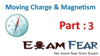Physics Moving Charge & Magnetism part 3 (Magnetic field) CBSE class 12