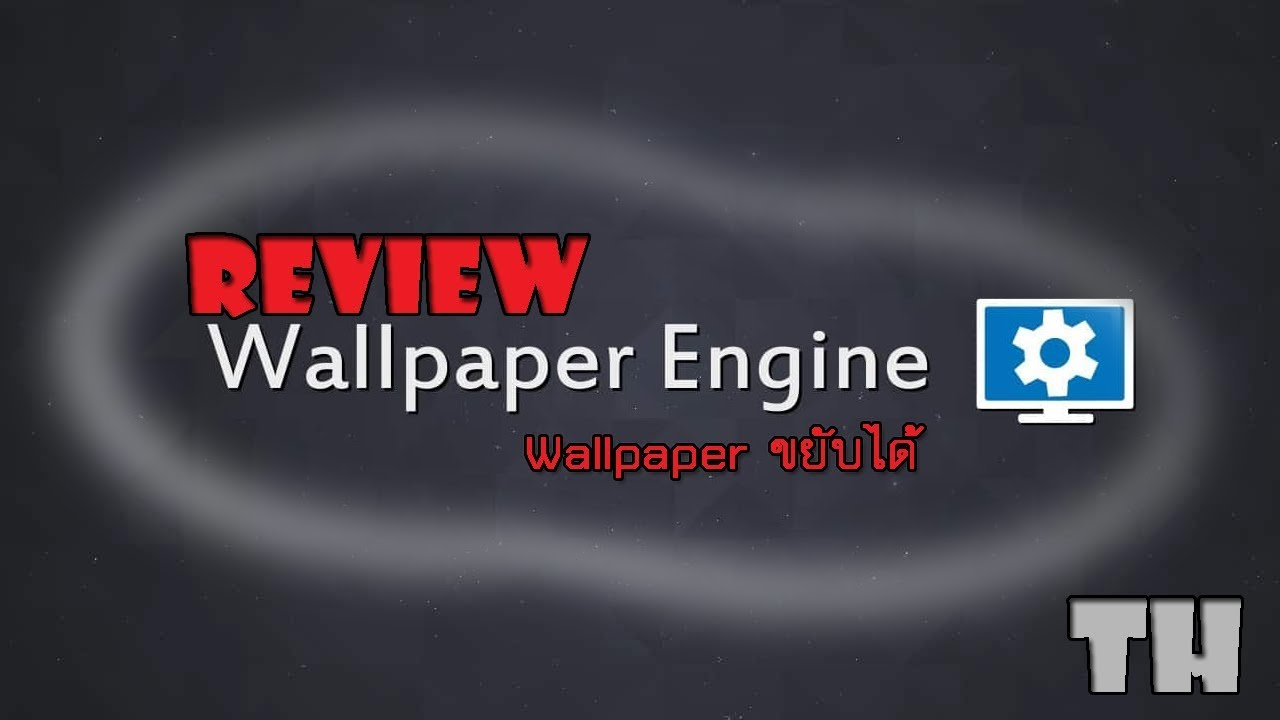 PC Review Wallpaper Engine