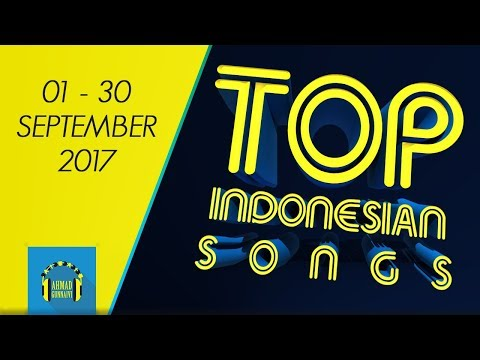 TOP INDONESIAN SONGS - SEPTEMBER 2017