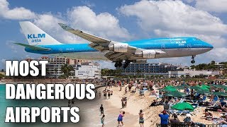 7 MOST DANGEROUS AIRPORTS