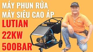 Test-Máy rửa xe Siêu Cao Áp 22KW #Lutian7250PSI  LH:📱0983.230.230