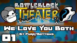 Learning the Hard Way - BattleBlock Theater Custom Map [We Love You Both Level 1]