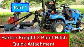 Harbor Freight 3 Point Quick Hitch on LS MT125 Tractor (Part 1) Review