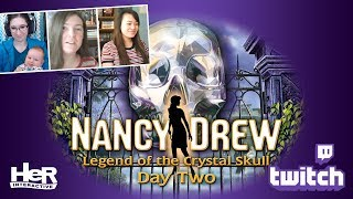 Nancy Drew: Legend of the Crystal Skull [Day Two: Twitch] | HeR Interactive