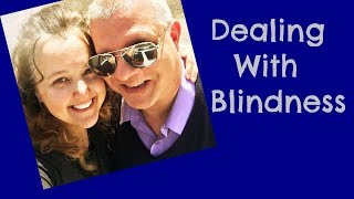 Dealing With Blindness