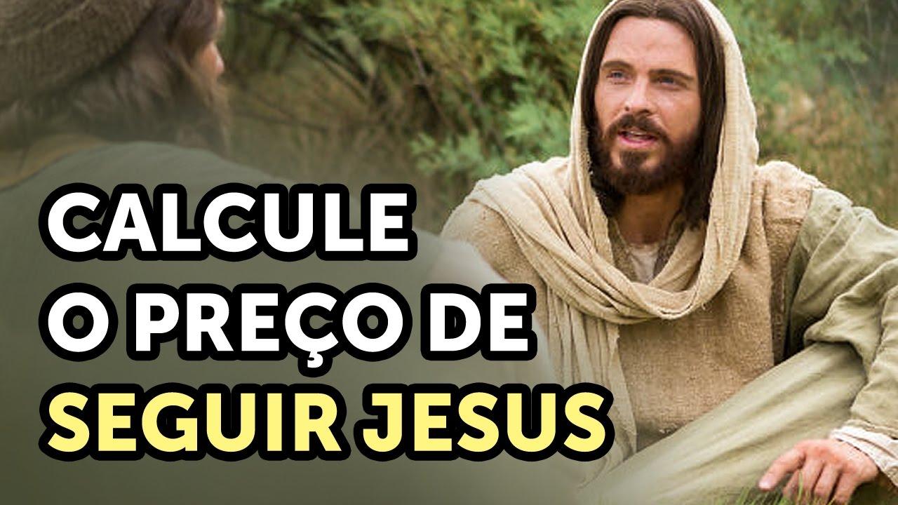 Calcule o preço de seguir Jesus