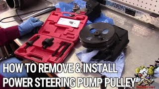 How To Remove and Install a Power Steering Pump Pulley