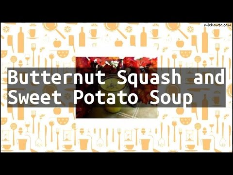 Recipe Butternut Squash And Sweet Potato Soup