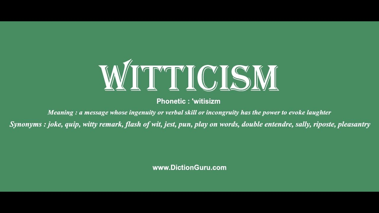 Witticism How To Pronounce Witticism With Phonetic And Examples