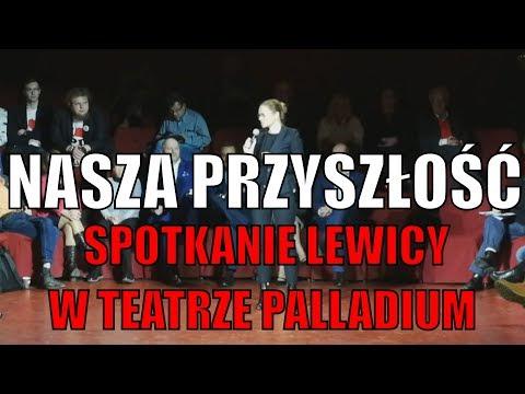 Nasza przyszłość. Spotkanie lewicy w Teatrze Palladium 28.01.2018.