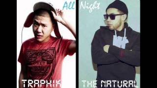 All Night- The Natural feat. Traphik & Stopha