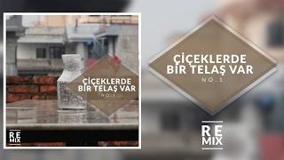 No.1 - Çiçeklerde Bir Telaş Var (Remix)