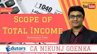Scope of Total Income - Revisionary Lecture 2 by Nikunj Goenka