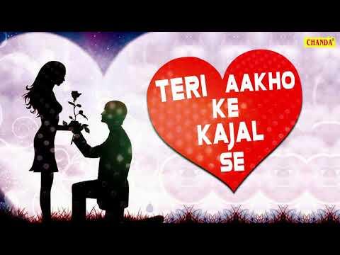 teri-aakho-ke-kajal-se- -hit-song-2019- -love-song- -chanda-pop-songs