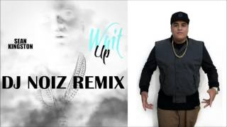 sean kingston wait up dj noiz remix
