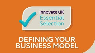 START-UPS: Innovate UK's Essential Tips for Defining your Business Model