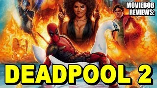 MovieBob Reviews: DEADPOOL 2