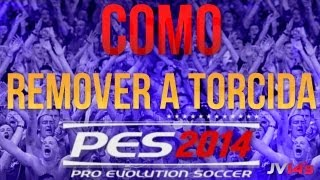 Tutorial - Como remover a torcida do PES 2014 - TUTORIAL 006