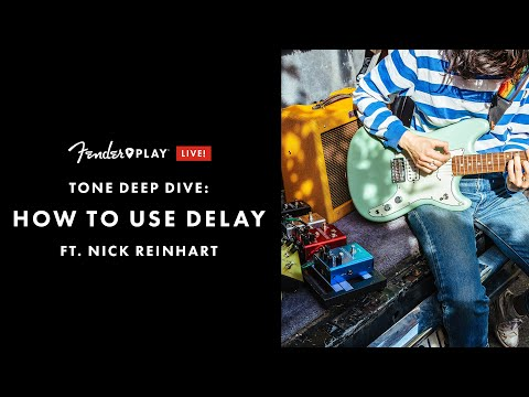 Tone Deep Dive: How To Use Delay Ft Nick Reinhart | Fender Play LIVE | Fender