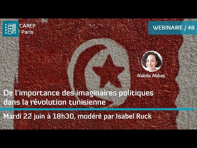 Webinaire 48 / De l'importance des imaginaires politiques dans la révolution tunisienne