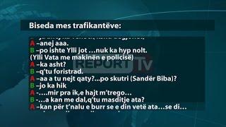 """Report TV - Përgjimet për drogën, """"Po Ylli jot more,a ka hyp nolt a jo"""""""