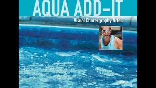 Aqua Add-It - Aqua Aerobics Choreography