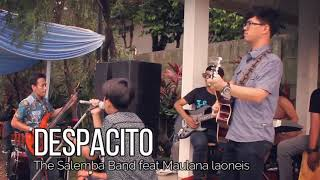Despacito - Cover By Maulana Laoneis Feat Salemba Band