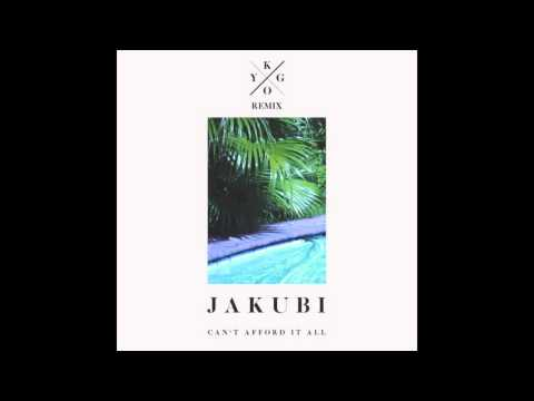 Jakubi - Can't Afford It All Kygo Remix