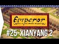 Emperor ► Mission 25 The Terracotta Army - Xianyang - [1080p Widescreen] - Let's Play Game