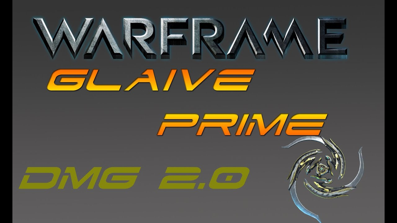 Warframe glaive prime dmg 2.0[tips and tricks] - YouTube