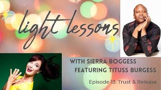 Episode Thirteen: Trust and Release (featuring Tituss Burgess)
