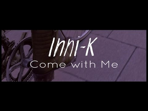 Inni-K - Come with Me (Official Video)