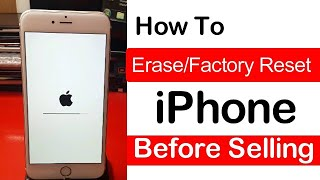 How To Erase And Factory Reset iPhone Before Selling It
