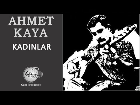 Kadınlar (Ahmet Kaya)