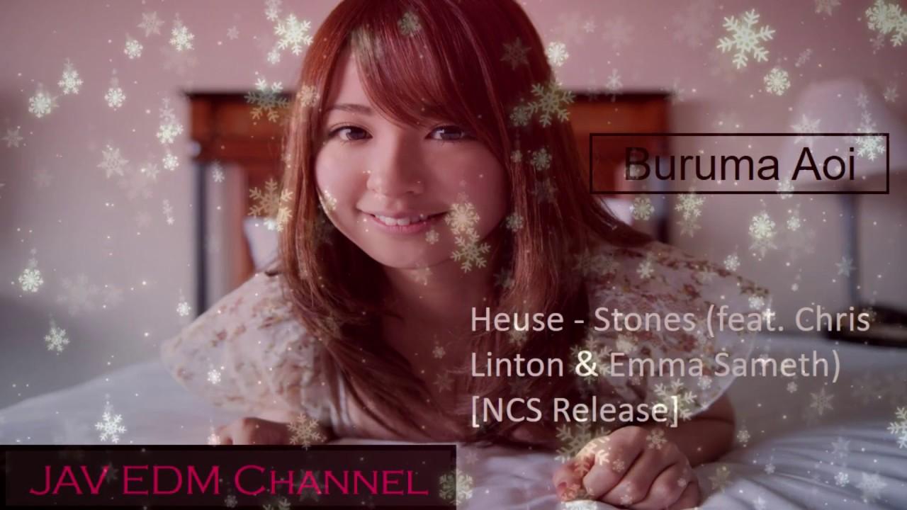 JAV EDM Buruma Aoi Heuse Stones feat Chris Linton & Emma Sameth NCS Release - YouTube