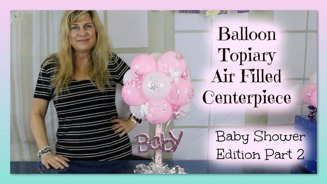 Baby Shower Balloon Topiary Air Filled Centerpiece   Part 2 | Styroscript    YouTube