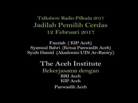 Aceh Election - Talkshow 3 - Jadilah Pemilih Cerdas (RRI, 26 Jan 2017)